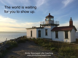 The world is waiting for you to show up.